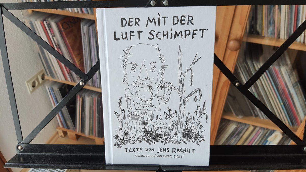 buch: der mit der Luft schimpft (Texte Rachut / Bilder Raoul Doré)