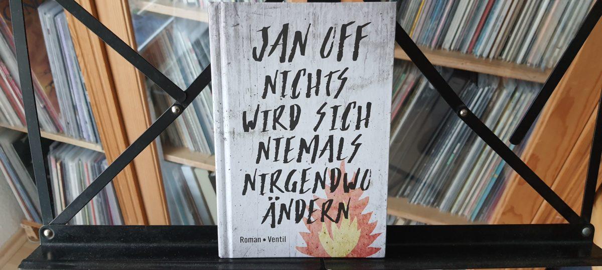 buch: JAN OFF – nichts wird sich niemals ändern